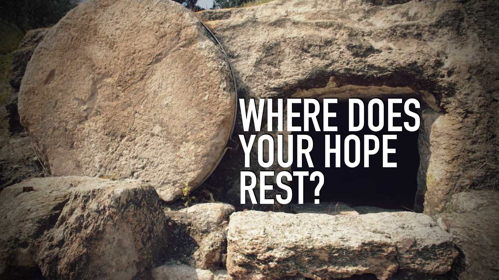 Where Does Your Hope Rest?
