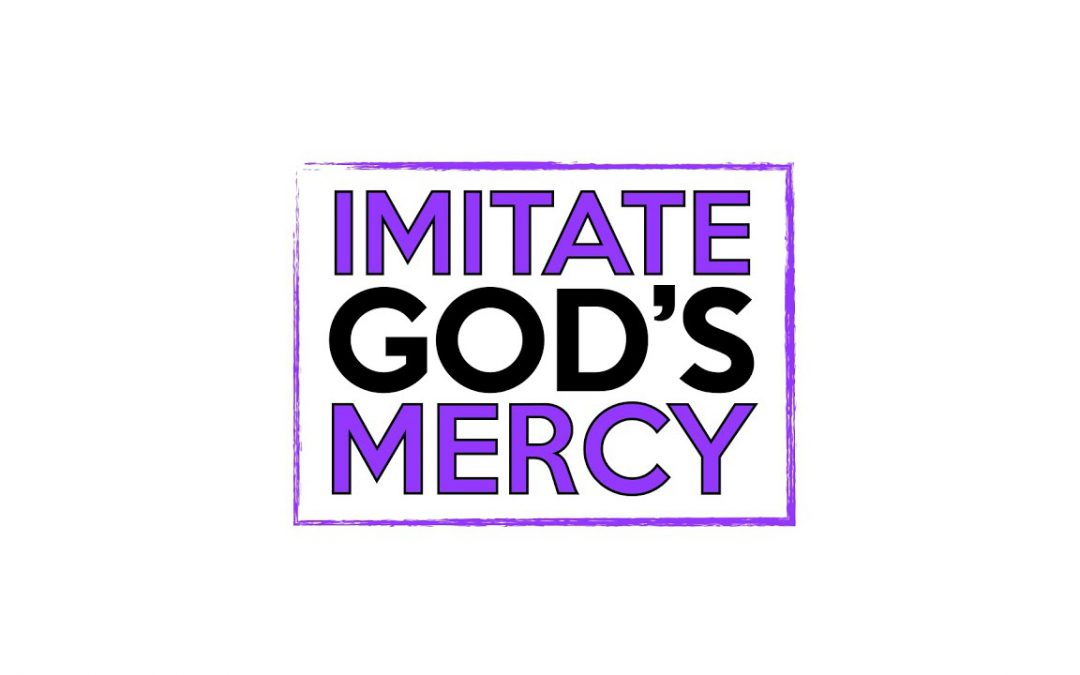 Imitate God's Mercy