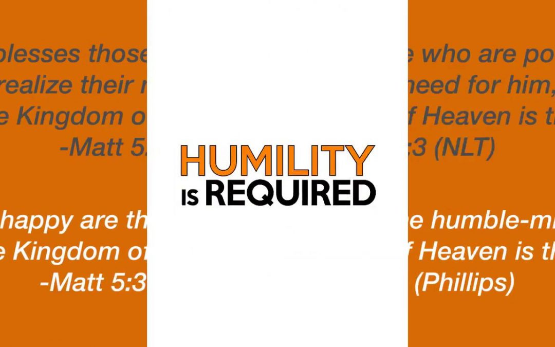 Humility is Required